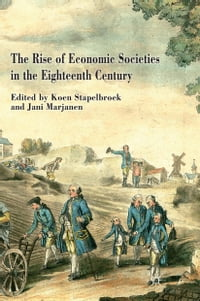 The Rise of Economic Societies in the Eighteenth Century: Patriotic Reform in Europe and North…
