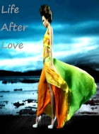 Life After Love by Ciara Neath