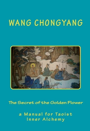 The Secret of the Golden Flower Ancient Wisdom Publications (New Translation