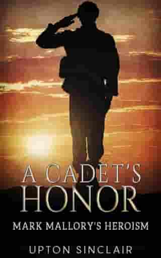 A Cadet's Honor - Mark Mallory's Heroism