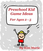 Preschool Kid Game Ideas by Kim Marie