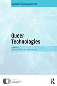 Queer Technologies: Affordances, Affect, Ambivalence