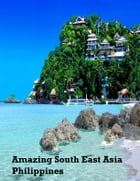 Amazing South East Asia: Philippines by V.T.