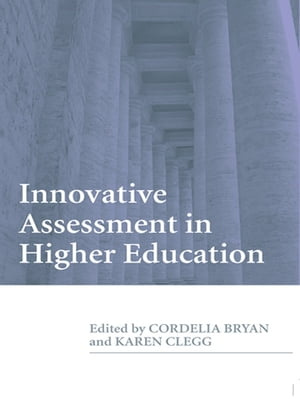 Innovative Assessment in Higher Education