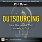 Outsourcing: Some Ideas about When and Why to Do It by Phil Baker