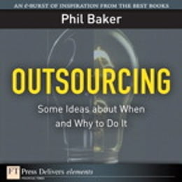 Book Outsourcing: Some Ideas about When and Why to Do It by Phil Baker