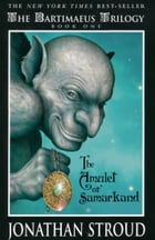 The Amulet of Samarkand: A Bartimaeus Novel, Book 1 Cover Image