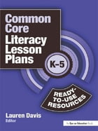Common Core Literacy Lesson Plans: Ready-to-Use Resources, K-5