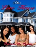 The Love House by Patricia M. Goins