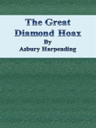 The Great Diamond Hoax by Asbury Harpending