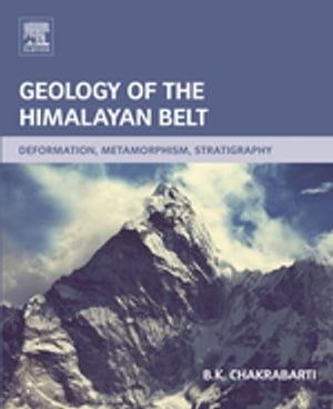 Geology of the Himalayan Belt Deformation,  Metamorphism,  Stratigraphy
