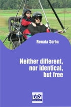 Neither Different, nor Identical, but Free by Renata Sorba