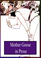 Mother Goose In Prose by L. Frank Baum