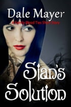 Sian's Solution: A Family Blood Ties Series Prequel Novelette by Dale Mayer