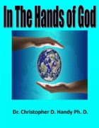 In The Hands of God by Christopher Handy