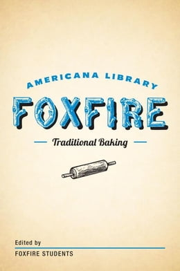 Book Traditional Baking: The Foxfire Americana Library (2) by Foxfire Fund, Inc.