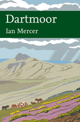 Book Dartmoor (Collins New Naturalist Library, Book 111) by Ian Mercer