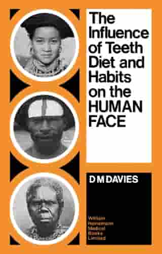The Influence of Teeth, Diet, and Habits on the Human Face