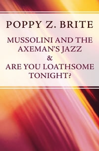 Mussolini and the Axeman's Jazz & Are You Loathsome Tonight?