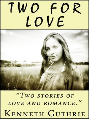 Two For Love (2 Romantic Stories)