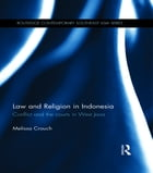 Law and Religion in Indonesia: Conflict and the courts in West Java