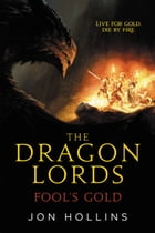 The Dragon Lords: Fool's Gold