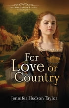 For Love or Country: The MacGregor Legacy - Book 2 by Jennifer Hudson Taylor