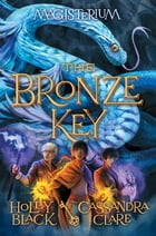 The Bronze Key (Magisterium #3) Cover Image