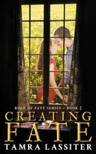 Creating Fate by Tamra Lassiter