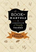 Book of Marvels, The by Lorna Crozier