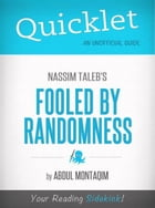 Quicklet on Nassim Taleb's Fooled by Randomness (CliffNotes-like Summary) by Abdul Montaqim