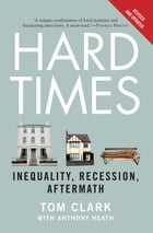 Hard Times: Inequality, Recession, Aftermath