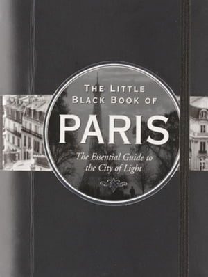 The Little Black Book of Paris,  2014 edition The Essential Guide to the City of Light