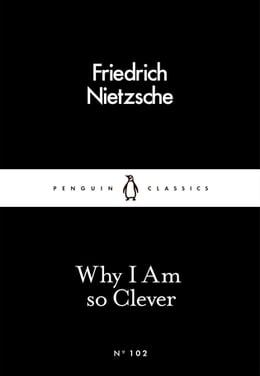 Book Why I Am so Clever by Friedrich Nietzsche