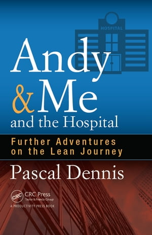 Andy & Me and the Hospital Further Adventures on the Lean Journey