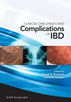 Clinical Challenges and Complications of IBD by Miguel Regueiro