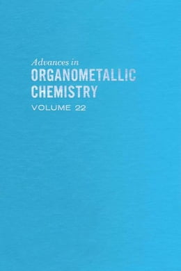 Book Advances in Organometallic Chemistry by Stone, F. G. A.