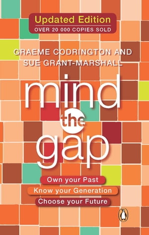 Mind the Gap Own your past,  know your generation,  choose your future