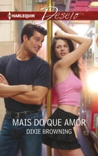 Mais do que amor by DIXIE BROWNING
