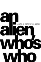 An Alien Who's Who by Martin Kottmeyer
