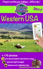 Travel eGuide: Western USA 2017 edition: Discover Yellowstone and other national parks, the Far West and the Grand Canyon! by Cristina Rebiere