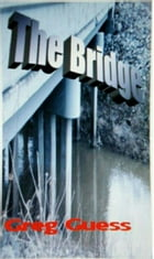 The Bridge by Gregory Guess