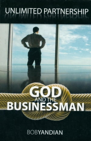 Unlimited Partnership God and the Businessman