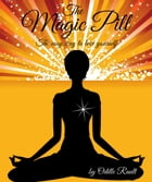 The Magic Pill: The Easy Way To Love Yourself
