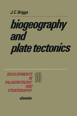 Book Biogeography and Plate Tectonics by Briggs, J.C.
