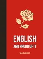 English and Proud of It by William Moore