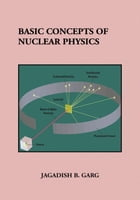 Basic Concepts of Nuclear Physics