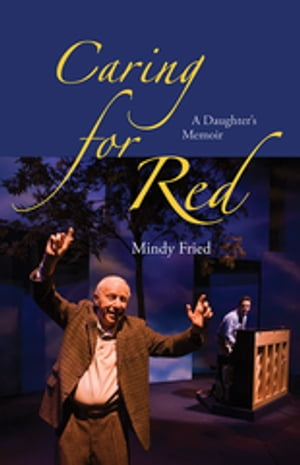Caring for Red A Daughter's Memoir