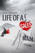 Life of a Salesman by Rupert Harry Miller
