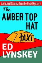 The Amber Top Hat by Ed Lynskey